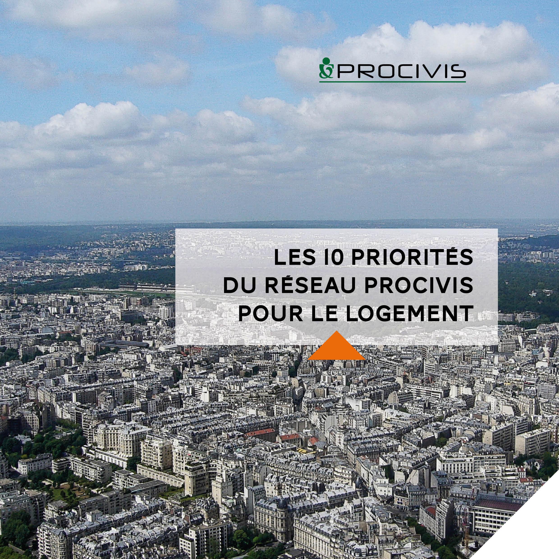 PRESSE LES 10 PRIORITÉS DU RÉSEAU PROCIVIS POUR LE LOGEMENT